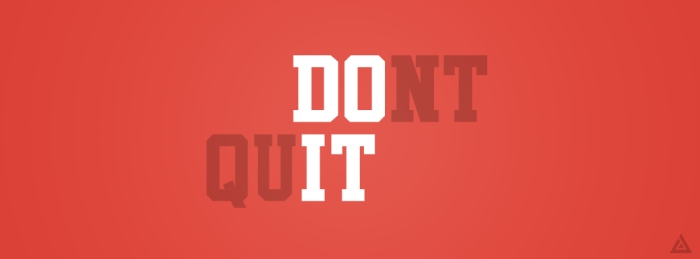 don__t_quit_____do_it_by_jd_designer-d5az5dv