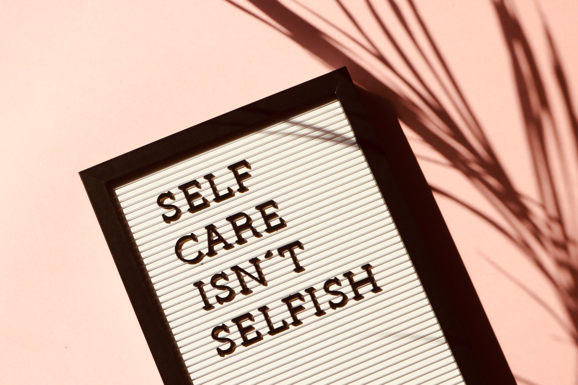 Care for yourself.